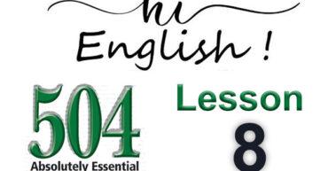 کتاب 504 واژه - درس 8