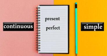 حال کامل ساده و استمراری در زبان انگلیسی